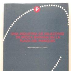Libros de segunda mano: UNA INDUSTRIA DE SALAZONES DE EPOCA ROMANA EN LA PLAZA DEL MARQUES. CARMEN FERNANDEZ - ARQUEOLOGIA. Lote 59900231