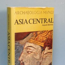Livres d'occasion: ARCHAEOLOGIA MUNDI: ASIA CENTRAL.--ALEJANDRO BELENITZKY. Lote 60182651