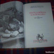 Libros de segunda mano: UNA VIL·LA ROMANA AL PLA DE MALLORCA. ALEXANDRE FONT / BARTOMEU PASTOR. MUNTANER .1995. ARQUEOLOGIA. Lote 61646308