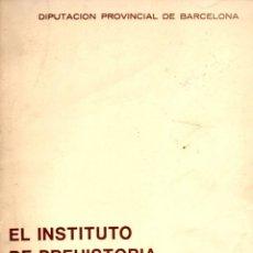 Libros de segunda mano: EL INSTITUTO DE PREHISTORIA Y ARQUEOLOGÍA DE BARCELONA (1973) GRAN FORMATO. Lote 61831460