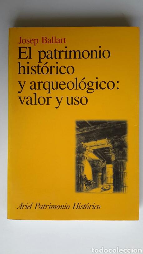JOSEP BALLART. EL PATRIMONIO HISTÓRICO Y ARQUEOLÓGICO: VALOR Y USO. 1A. ED. 1997. ARIEL (Libros de Segunda Mano - Ciencias, Manuales y Oficios - Arqueología)