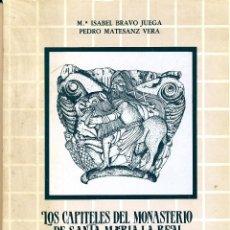 Libros de segunda mano: Mª ISABEL BRAVO JUEGA Y PEDRO MATESANZ VERA, LOS CAPITELES DEL MONASTERIO DE SANTA MARÍA LA REAL DE . Lote 62443552