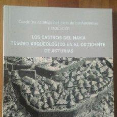 LOS CASTROS DEL NAVIA. TESORO ARQUEOLÓGICO EN EL OCCIDENTE DE ASTURIAS. 2013