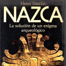 Libros de segunda mano: STIERLIN : NAZCA. LA SOLUCIÓN DE UN ENIGMA ARQUEOLÓGICO (PLANETA, 1985). Lote 63317956