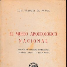 Libros de segunda mano: EL MUSEO ARQUEOLÓGICO NACIONAL (VÁZQUEZ DE PARGA 1954) SIN USAR. Lote 63968443