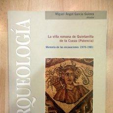 Libros de segunda mano: LA VILLA ROMANA DE QUINTANILLA DE LA CUEZA (PALENCIA) GARCÍA GUINEA, MIGUEL ÁNGEL. Lote 65873418