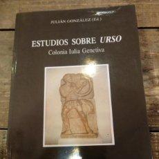 Libros de segunda mano: ESTUDIOS SOBRE URSO. COLONIA IULIA GENETIVA - GONZÁLEZ, JULIÁN (ED). Lote 66243774