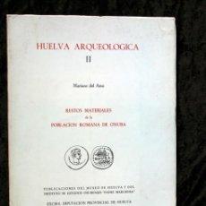 Libros de segunda mano: HUELVA ARQUEOLOGICA II - RESTOS MATERIALES DE LA POBLACION ROMANA DE ONUBA - MARIANO DEL AMO. Lote 66444262