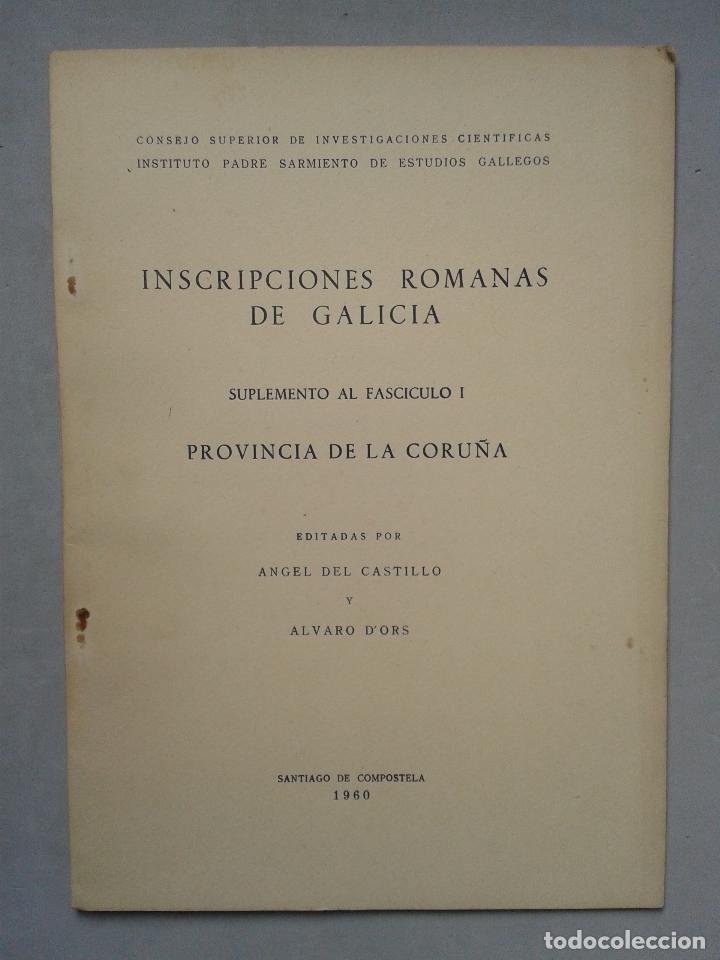 INSCRIPCIONES ROMANAS DE GALICIA. CORUÑA. EDITA ÁNGEL DEL CASTILLO Y ÁLVARO D`ORS. AÑO 1960. (Libros de Segunda Mano - Ciencias, Manuales y Oficios - Arqueología)