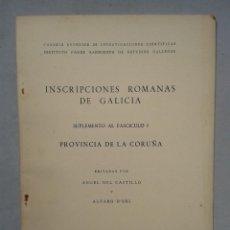 Libros de segunda mano: INSCRIPCIONES ROMANAS DE GALICIA. CORUÑA. EDITA ÁNGEL DEL CASTILLO Y ÁLVARO D`ORS. AÑO 1960.. Lote 67030362