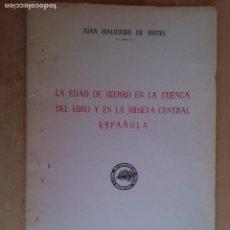 Libros de segunda mano: LA EDAD DE HIERRO EN LA CUENCA DEL EBRO Y EN LA MESETA CENTRAL ESPAÑOLA. JUAN MALUQUER DE MOTES. Lote 67594353