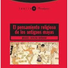 Libros de segunda mano - EL PENSAMIENTO RELIGIOSO DE LOS ANTIGUOS MAYAS - RIVERA DORADO, MIGUEL - 67941581