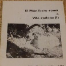Libros de segunda mano: VILA-RODONA - EL MÒN IBERICO-ROMÀ I - AUTOR MILLAN MARTINEZ LARRIBA - 1980. Lote 68494457