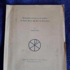 Libros de segunda mano: NECRÓPOLIS ROMANA EN LA BASÍLICA DE SANTA MARÍA DEL MAR DE BARCELONA / MARIANO RIBAS / 1967. Lote 71160085