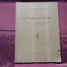 Libros de segunda mano: LA DAMA DE ELCHE. NUEVAS APORTACIONES A SU ESTUDIO. MADRID 1945. Lote 73236831