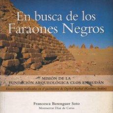 Libros de segunda mano: BERENGUER SOTO : EN BUSCA DE LOS FARAONES NEGROS - MISIÓN EN SUDÁN (FUNDACIÓ CLOS, 2001). Lote 76609555