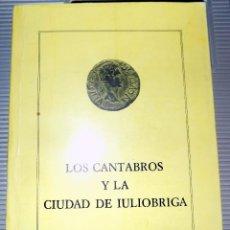Libros de segunda mano: LOS CANTABROS Y LA CIUDAD DE IULIO BRIGA. SANTANDER 1981. BUEN ESTADO. . Lote 77209409