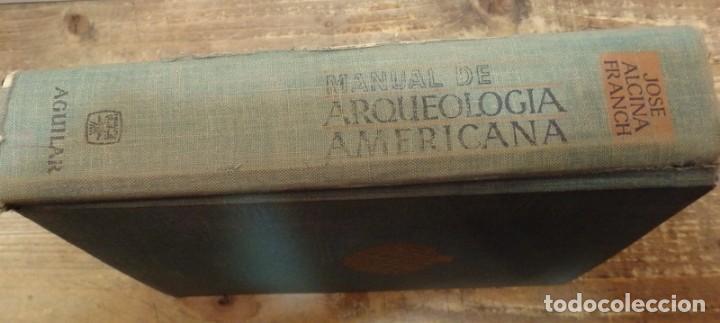 Libros de segunda mano: JOSE ALCINA FRANCH / MANUAL DE ARQUEOLOGIA AMERICANA-AGUILAR - Foto 2 - 77254141