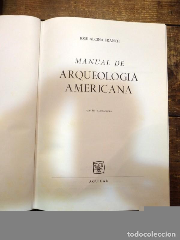 Libros de segunda mano: JOSE ALCINA FRANCH / MANUAL DE ARQUEOLOGIA AMERICANA-AGUILAR - Foto 3 - 77254141