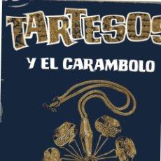 Libros de segunda mano: TARTESOS Y EL CARAMBOLO. JUAN DE MATA CARRIAZO. DIRECCIÓN GENERAL DE BELLAS ARTES., MADRID., 1973.. Lote 136643021