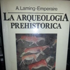 Libros de segunda mano: LIBRO Nº 823 LA ARQUEOLOGIA PREHISTORICA A LAMING EMPERAIRE. Lote 81814392