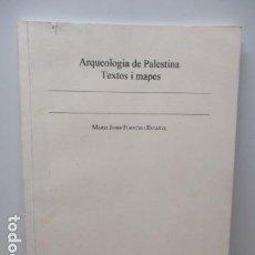 Libros de segunda mano: ARQUEOLOGIA DE PALESTINA - TEXTOS I MAPES - MARIA JOSEP FUENTES I ESTAÑOL. Lote 81857080