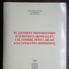 Libros de segunda mano: BENIFALLET. EL JACIMENT PROTOHISTORIC D'ALDOVESTA-BENIFALLET (TARRAGONA). I EL COMERÇ FENICI ARCAIC. Lote 82461884
