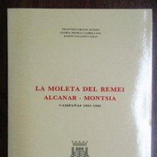 Libros de segunda mano: LA MOLETA DEL REMEI. ALCANAR-MONSIÀ (TARRAGONA). CAMPAÑAS DE EXCAVACIÓN DE 1985-1986.. Lote 82464836