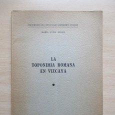 Libros de segunda mano: LA TOPONIMIA ROMANA EN VIZCAYA, DE MARÍA LUISA GUAZA. Lote 82629084
