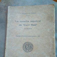 Libros de segunda mano: LA COVACHA SEPULCRAL DE CAMI REAL ALBAIDA VALENCIA J BALLESTER TORMO 1929. Lote 82758964