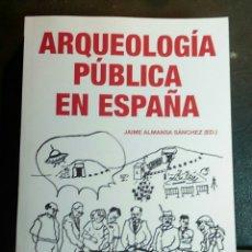 Libros de segunda mano: ARQUEOLÓGICA PÚBLICA EN ESPAÑA.- JAIME ALMANSA, ED.. Lote 83034539