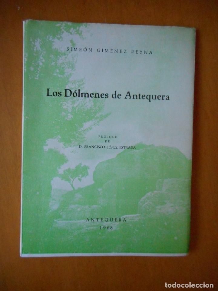 LOS DÓLMENES DE ANTEQUERA. SIMEÓN GIMÉNEZ REYNA. ANTEQUERA 1968. TIENE 36 PÁGINAS. MUY BUEN ESTADO (Libros de Segunda Mano - Ciencias, Manuales y Oficios - Arqueología)