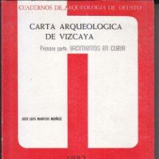 Livres d'occasion: JOSÉ L. MARCOS MUÑOZ: CARTA ARQUEOLÓGICA DE VIZCAYA. YACIMIENTOS EN CUEVA. DEUSTO 1982 ARQUEOLOGÍA. Lote 86509092
