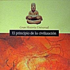 Libros de segunda mano: GRAN HISTORIA UNIVERSAL. EL PRINCIPIO DE LA CIVILIZACIÓN.. Lote 86538900