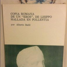 Libros de segunda mano: COPIA ROMANA DE UN EROS, DE LISIPPO HALLADA EN POLLENTIA - ALBERTO BALILL - MUSEO DE MALLORCA. Lote 87617656