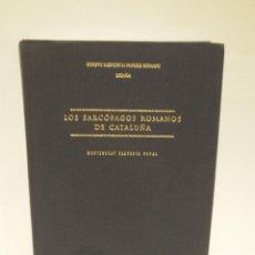 Libros de segunda mano: LOS SARCÓFAGOS ROMANOS DE CATALUÑA. CORPUS DE ESCULTURAS DEL IMPERIO ROMANO. MONTSERRAT CLAVERIA.. Lote 88765952