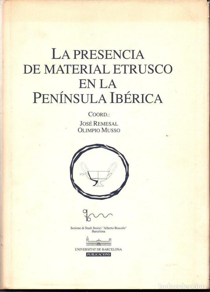 REMESAL / MUSSO : LA PRESENCIA DE MATERIAL ETRUSCO EN LA PENÍNSULA IBÉRICA (1991 (Libros de Segunda Mano - Ciencias, Manuales y Oficios - Arqueología)