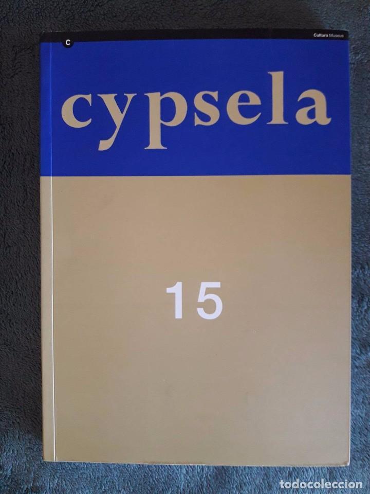 CYPSELA 15 / MIQUEL MOLIST / MUSEU D'ARQUEOLOGIA DE CATALUNYA / 2004 (Libros de Segunda Mano - Ciencias, Manuales y Oficios - Arqueología)