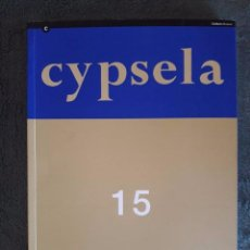 Libros de segunda mano: CYPSELA 15 / MIQUEL MOLIST / MUSEU D'ARQUEOLOGIA DE CATALUNYA / 2004. Lote 89337488