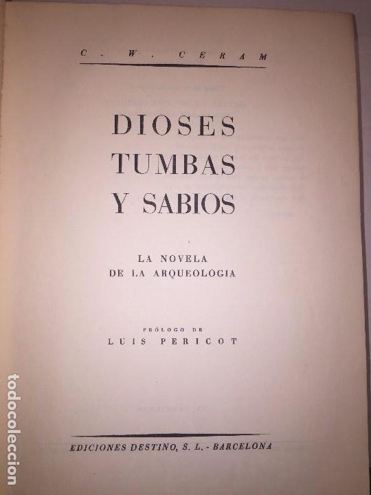 DIOSES TUMBAS Y SABIOS PRIMERA EDICIÓN 1953 C W CERAM LUIS PERICOT BUENA CONSERVACIÓN (Libros de Segunda Mano - Ciencias, Manuales y Oficios - Arqueología)