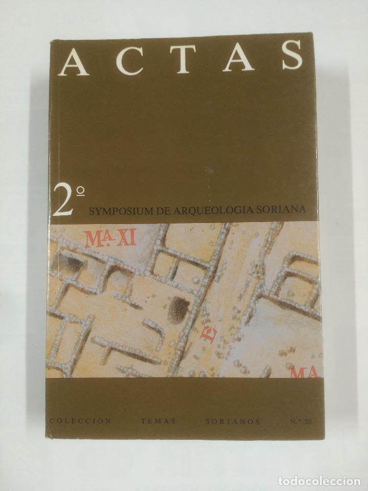Libros de segunda mano: ACTAS 2º SYMPOSIUM DE ARQUEOLOGIA SORIANA. COLECCION TEMAS SORIANOS Nº 20. TOMOS I Y II. TDK201 - Foto 3 - 90414104