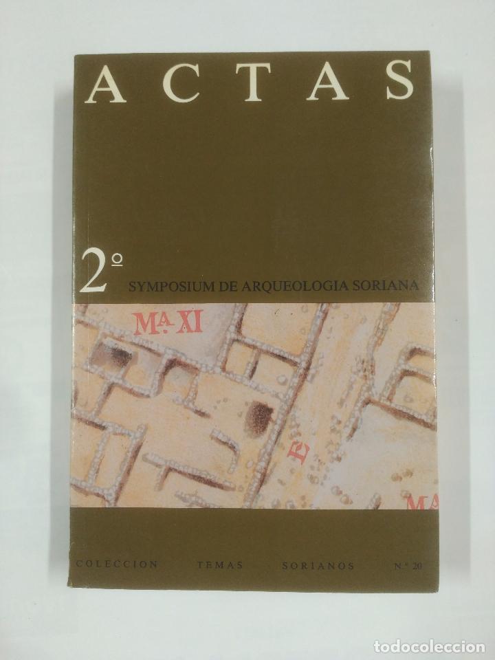 Libros de segunda mano: ACTAS 2º SYMPOSIUM DE ARQUEOLOGIA SORIANA. COLECCION TEMAS SORIANOS Nº 20. TOMOS I Y II. TDK201 - Foto 5 - 90414104