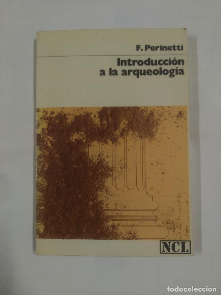INTRODUCCIÓN A LA ARQUEOLOGÍA. - F. PERINETTI. TDK139 (Libros de Segunda Mano - Ciencias, Manuales y Oficios - Arqueología)