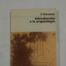 Libros de segunda mano: INTRODUCCIÓN A LA ARQUEOLOGÍA. - F. PERINETTI. TDK139. Lote 90656995