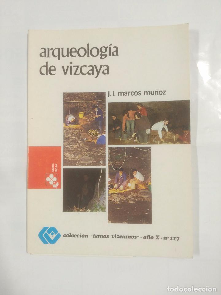 ARQUEOLOGÍA DE VIZCAYA. - MARCOS MUÑOZ, J.L. COLECCION TEMAS VIZCAINOS Nº 117. TDK139 (Libros de Segunda Mano - Ciencias, Manuales y Oficios - Arqueología)