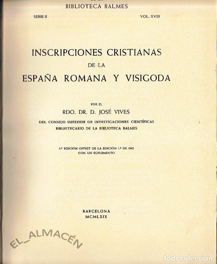 INSCRIPCIONES CRISTIANAS DE LA ESPAÑA ROMANA Y VISIGODA (JOSÉ VIVES 1969) SIN USAR (Libros de Segunda Mano - Ciencias, Manuales y Oficios - Arqueología)