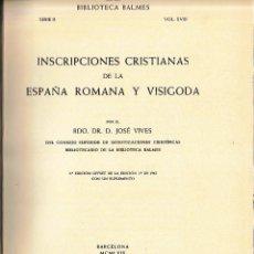 Libros de segunda mano: INSCRIPCIONES CRISTIANAS DE LA ESPAÑA ROMANA Y VISIGODA (JOSÉ VIVES 1969) SIN USAR. Lote 90758335
