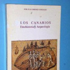 Libros de segunda mano: LOS CANARIOS. ETNOHISTORIA Y ARQUEOLOGÍA. Lote 90777190
