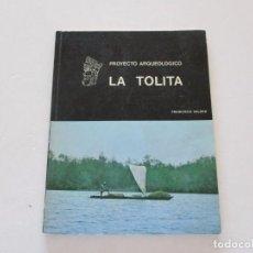 Libros de segunda mano: FRANCISCO VALDEZ. PROYECTO ARQUEOLÓGICO LA TOLITA. (1983-1986) RM81926. . Lote 91736340