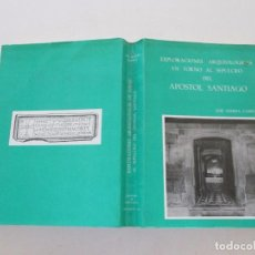 Libros de segunda mano: EXPLORACIONES ARQUEOLÓGICAS EN TORNO AL SEPULCRO DEL APÓSTOL SANTIAGO. RM81932.. Lote 91737535